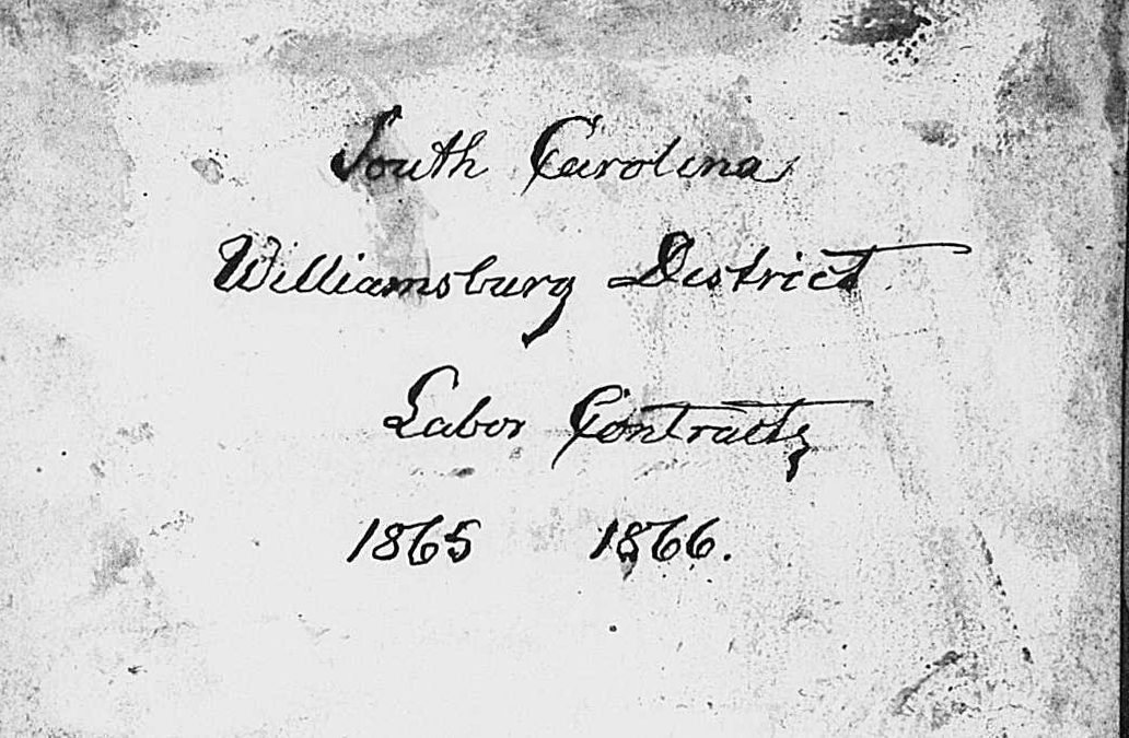 Williamsburg, South Carolina Freedmen's Bureau Labor Contracts, June 1865 – March 1866