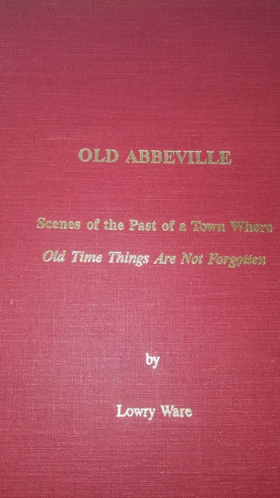 """Old Abbeville: Scenes of a Town Where Old Times Things Are Not Forgotten,"" by Lowry Ware"
