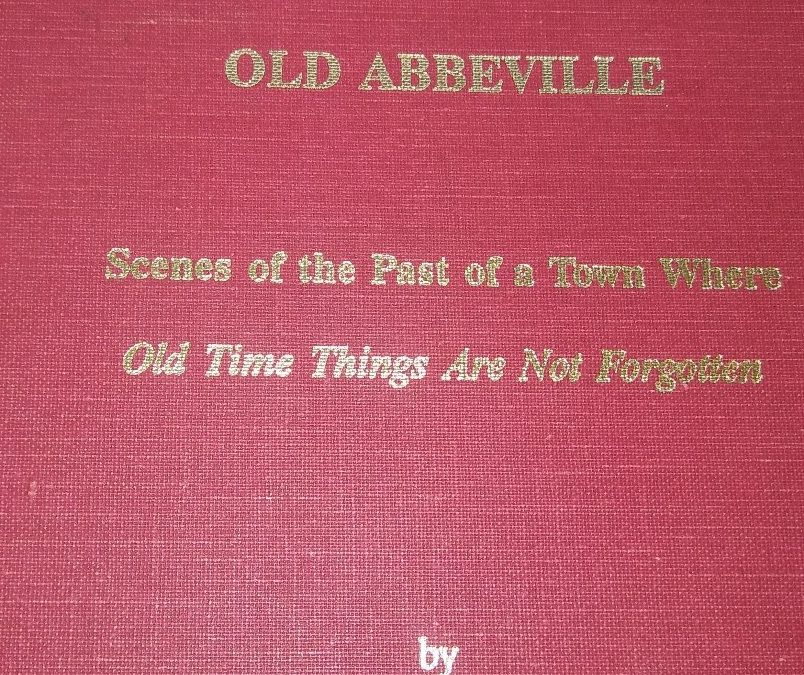 """Old Abbeville:"" Scenes of the Past That Are Not Forgotten"