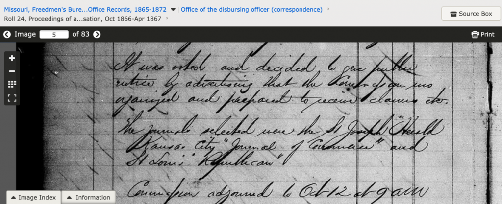 """Missouri, Freedmen's Bureau Field Office Records, 1865-1872,"" images, FamilySearch (https://familysearch.org/ark:/61903/3:1:3QS7-99L6-KTX?cc=2333775&wc=92YJ-HZ3%3A1073776802%2C1073777604 : 23 June 2014), Office of the disbursing officer (correspondence) > Roll 24, Proceedings of a Missouri commission to award compensation, Oct 1866-Apr 1867 > image 5 of 83; citing NARA microfilm publication M1908 (Washington, D.C.: National Archives and Records Administration, n.d.)."
